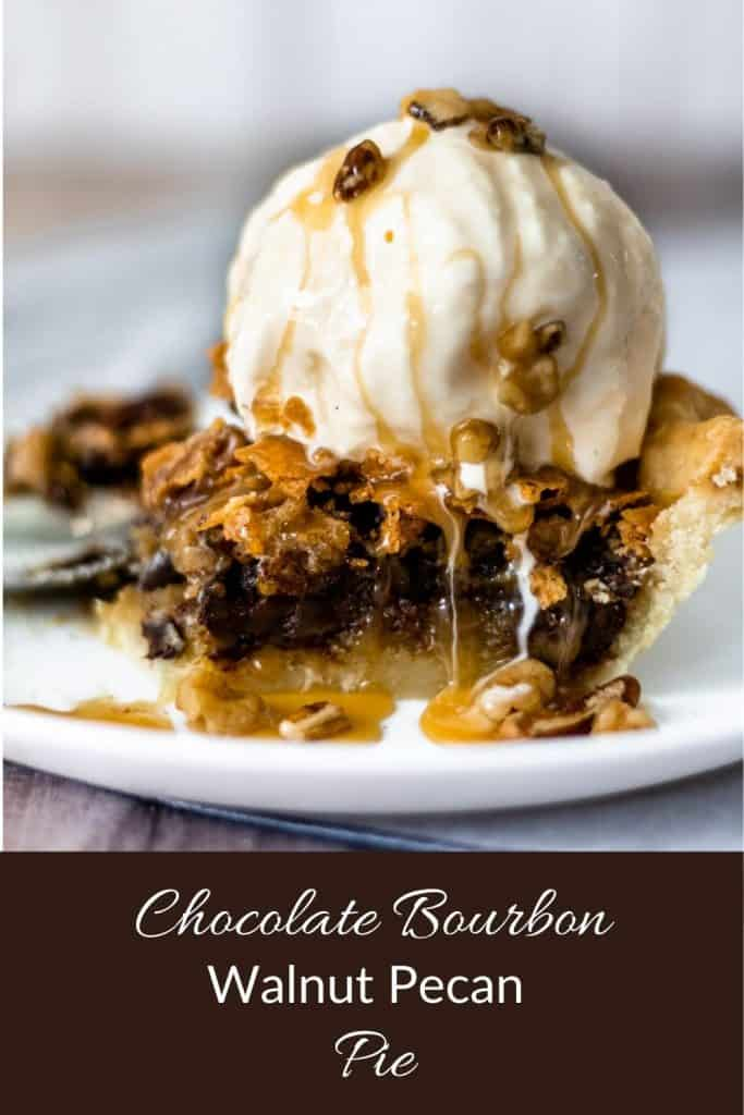 Pinterest pin with a slice of pie topped with ice cream. Words chocolate bourbon walnut pecan pie written on it.