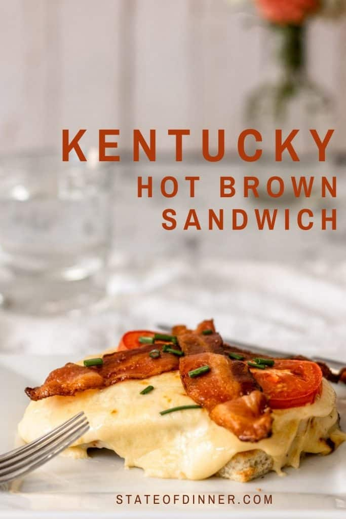 Pinterest pin for Kentucky Hot Brown Sandwich