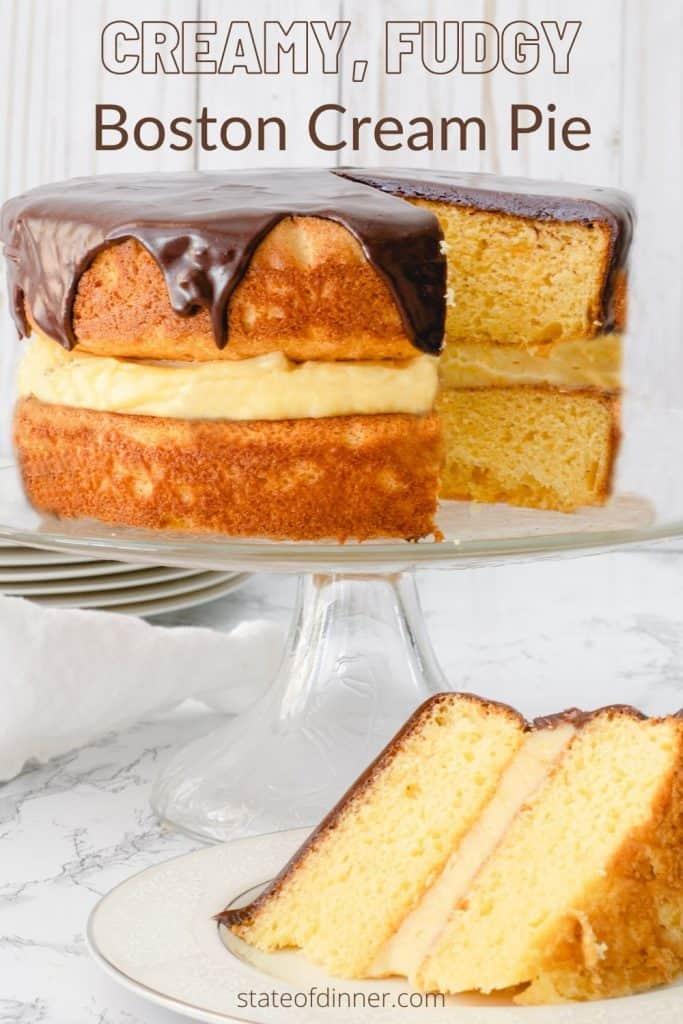 Pinterest Pin: Creamy, fudgy Boston cream pie.