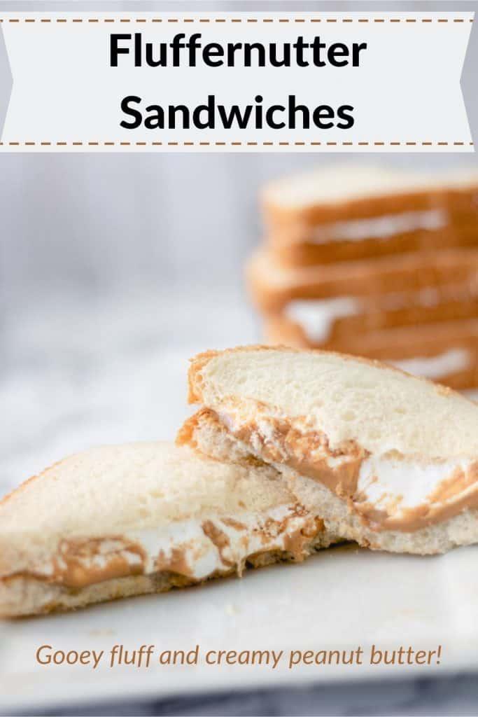 Pinterest Pin: Fluffernutter sandwiches, gooey fluff and creamy peanut butter.