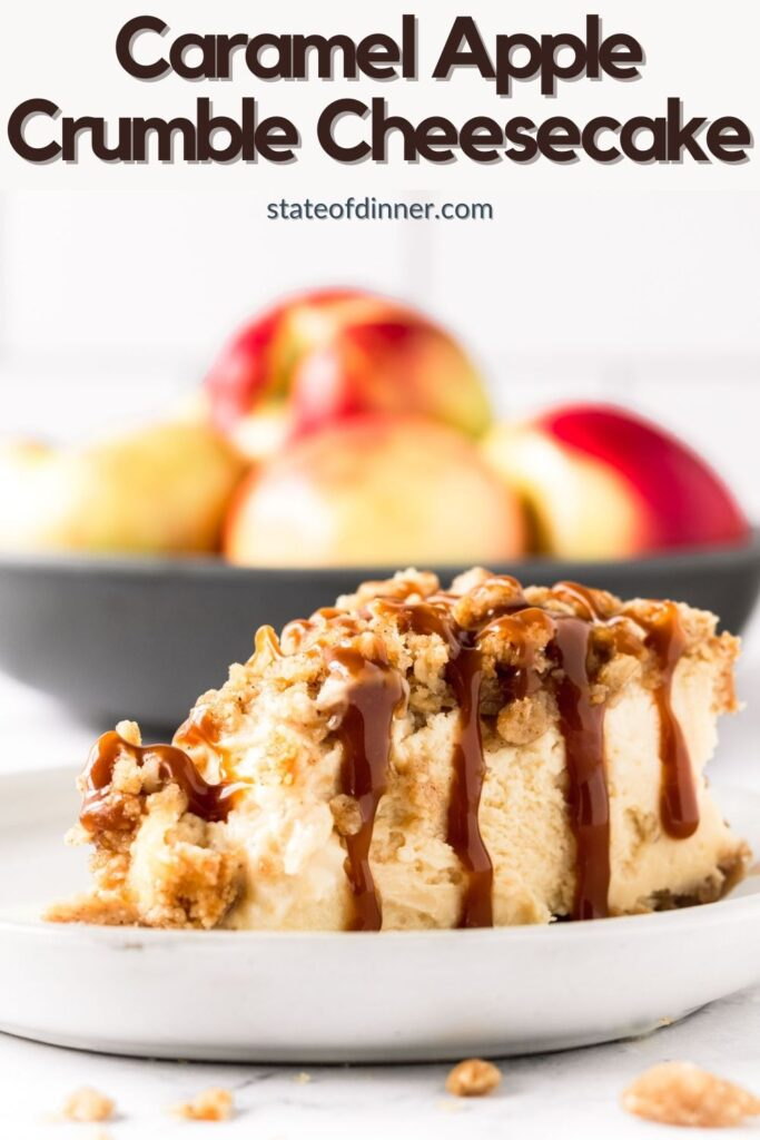 Pinterest Pin: Slice of caramel apple crumble cheesecake with bowl of apples in background.
