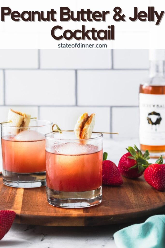 Pinterest pin: 2 PB&J cocktails topped with little pb&j sandwiches, with some strawberries and Skrewball whiskey.