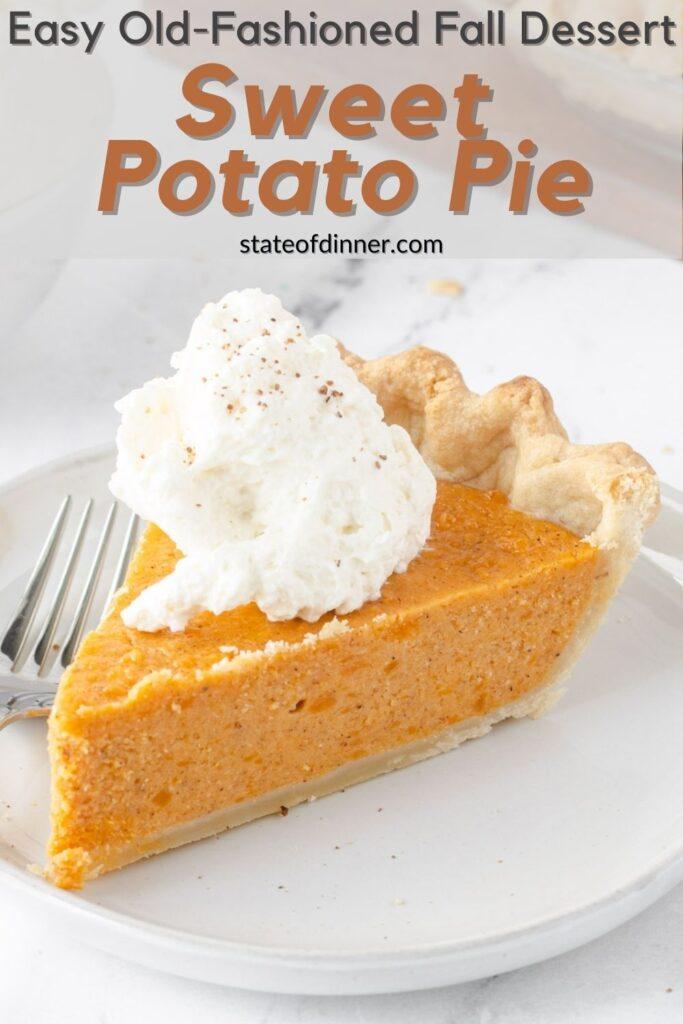 Pinterest pin: Old fashioned fall dessert - sweet potato pie (slice on a plate).